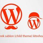 Gyerek sablon (child theme) létrehozása