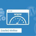 Gyorsítótárak (cache) törlése