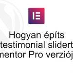 Hogyan építs testimonial slidert az Elementor Pro verziójával