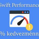 Swift Performance 50% kedvezménnyel